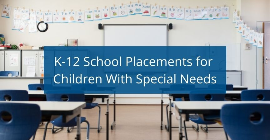 K-12 School Placements for Children With Special Needs